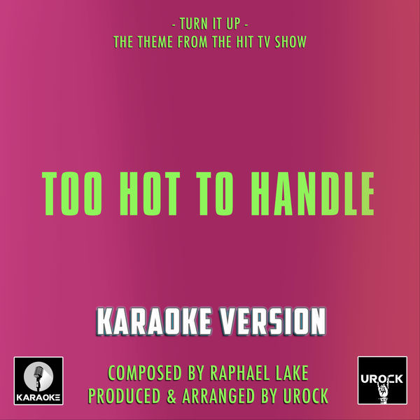 """Urock Karaoke - Turn It Up (From """"Too Hot To Handle"""")"""