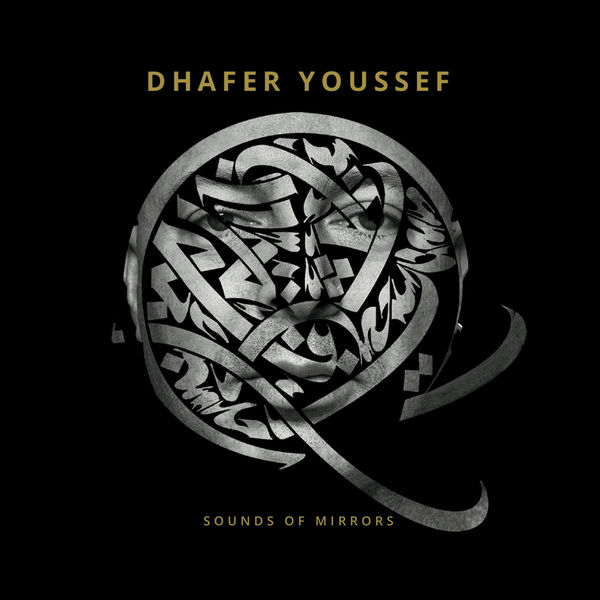 Dhafer Youssef|Sounds Of Mirrors