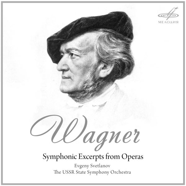 Richard Wagner - Wagner: Symphonic Excerpts from Operas