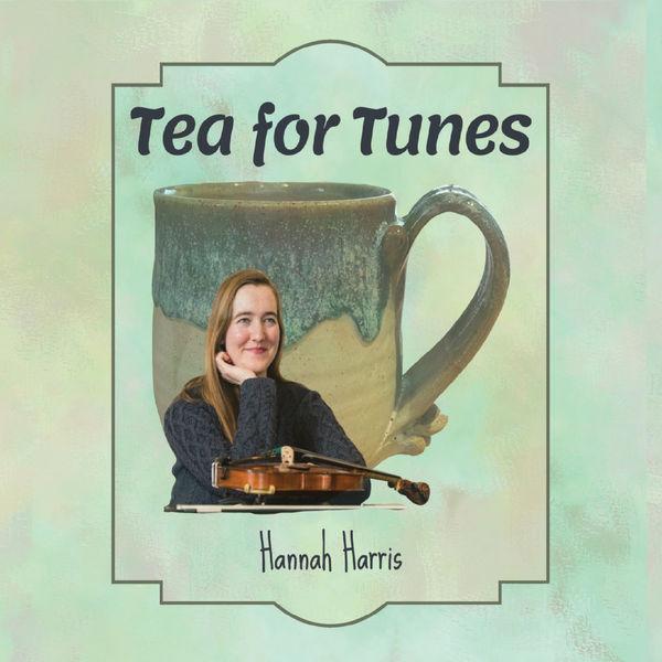 Hannah Harris - Tea for Tunes