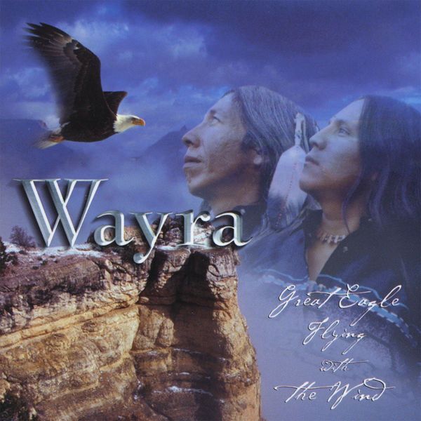 Wayra - Great Eagle Flying With The Wind