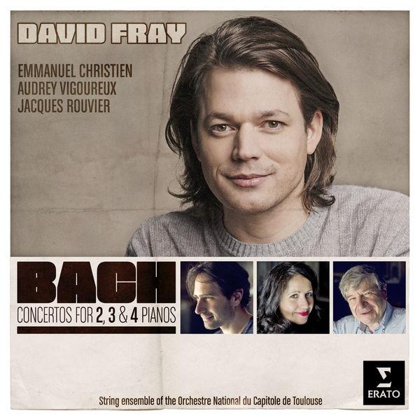 David Fray - Bach: Concertos for 2, 3 and 4 Pianos