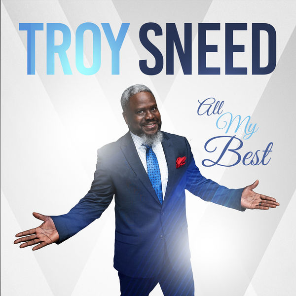 Troy Sneed - All My Best