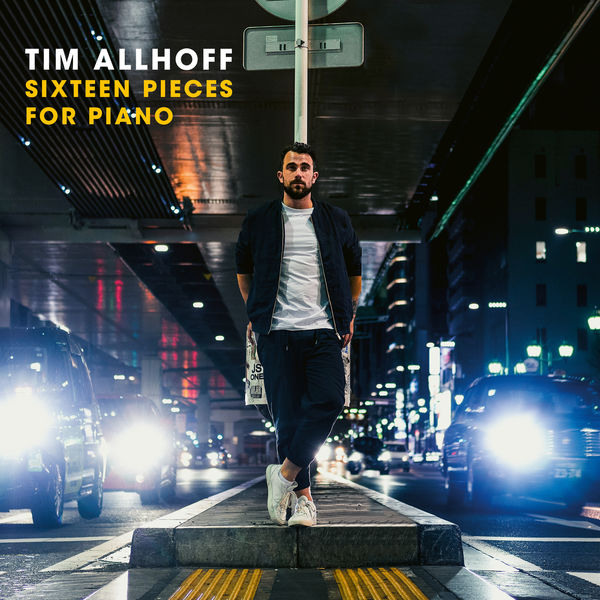 Tim Allhoff - Sixteen Pieces for Piano