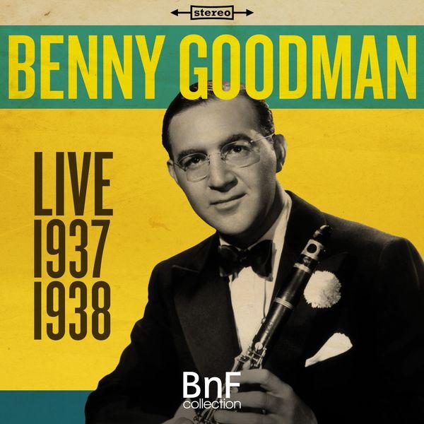Benny Goodman - Benny Goodman - Live 1937-1938