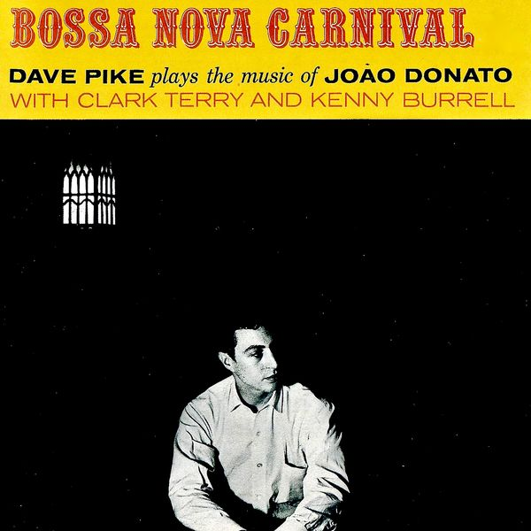 Dave Pike - Bossa Nova And Carnivals!