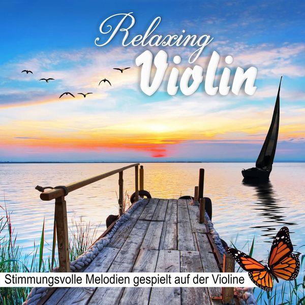 Wellness Pur - Relaxing Violin, Stimmungsvolle Melodien gespielt auf der Violine