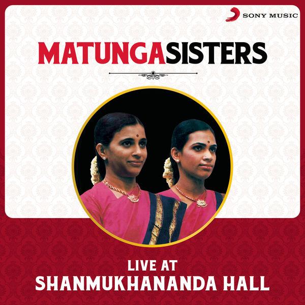 Matunga Sisters - Live at Shanmukhananda Hall