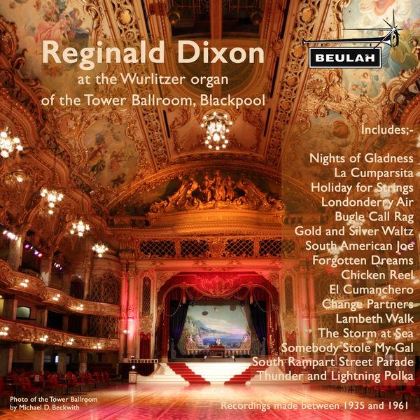 Reginald Dixon - Reginald Dixon at the Wurlitzer Organ of the Tower Ballroom, Blackpool