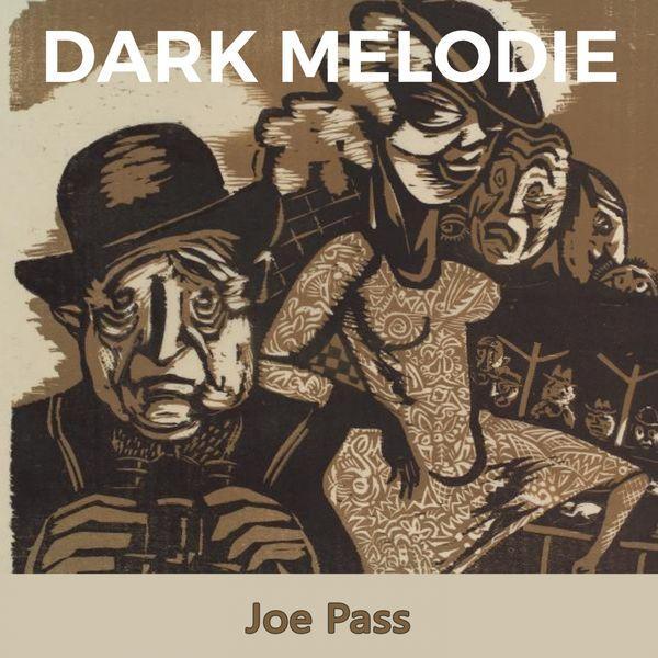 Joe Pass - Dark Melodie