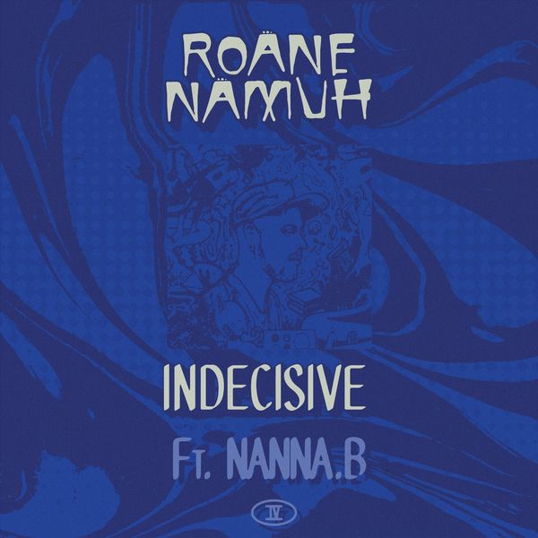 Roane Namuh - Indecisive