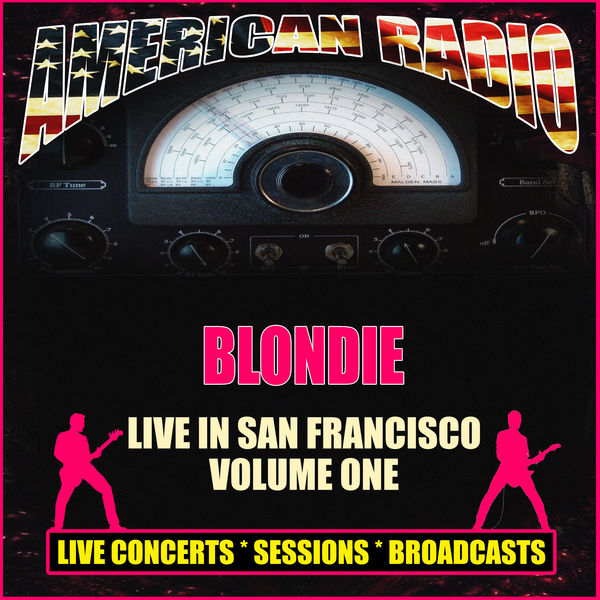 Blondie - Live in San Francisco - Volume One