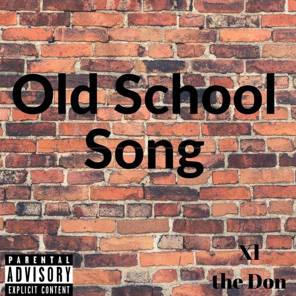 XL the Don - Old School Song