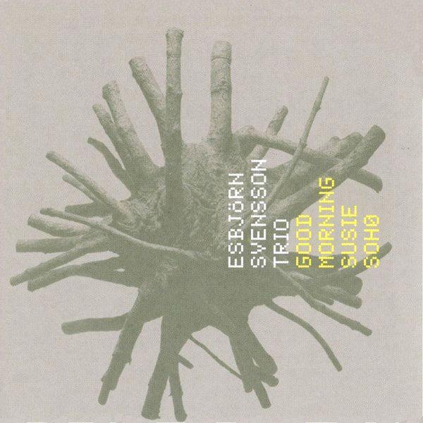 E.S.T. - Good Morning Susie Soho