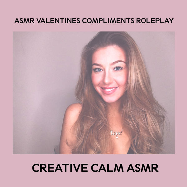 Creative Calm ASMR - ASMR Valentines Compliments Roleplay