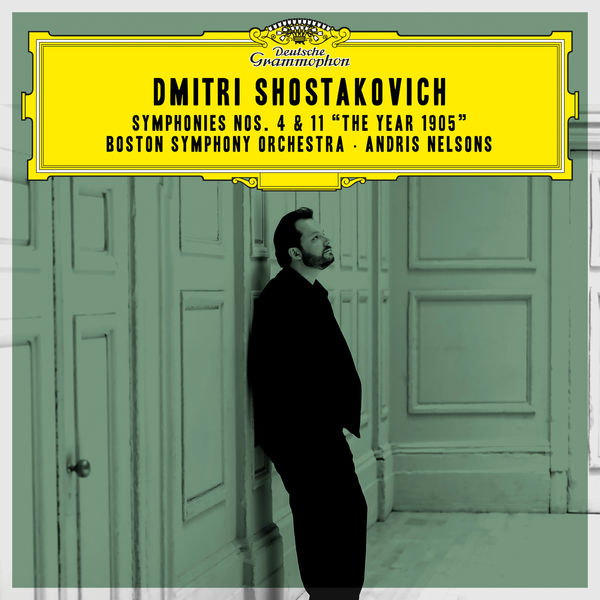 """Andris Nelsons - Shostakovich : Symphonies Nos. 4 & 11 """"The Year 1905"""""""