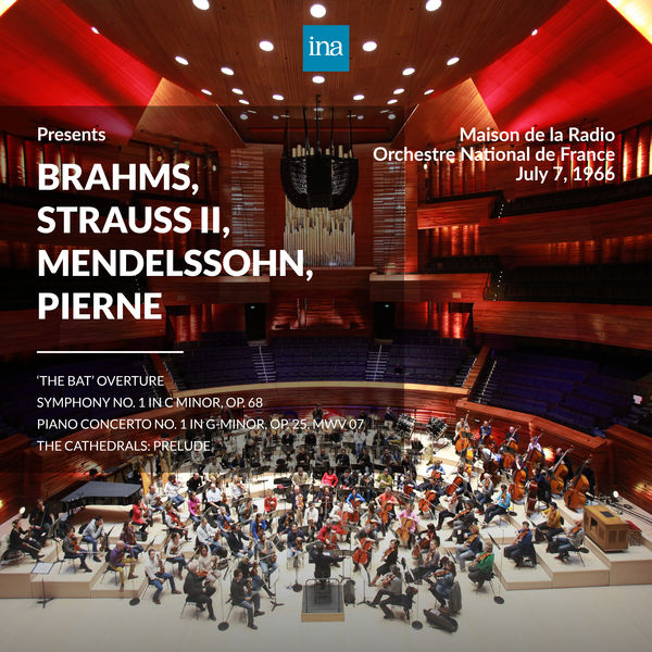 Orchestre National de France - INA Presents: Brahms, Strauss II, Mendelssohn, Pierne by Orchestre National de France at the Maison de la Radio