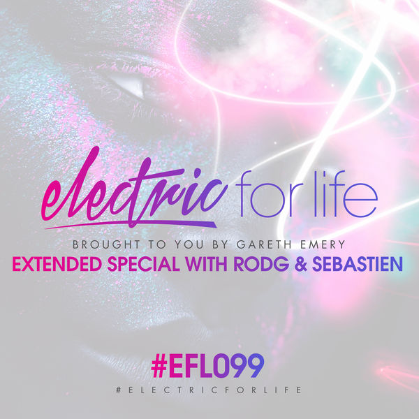 Gareth Emery - Electric For Life Episode 099