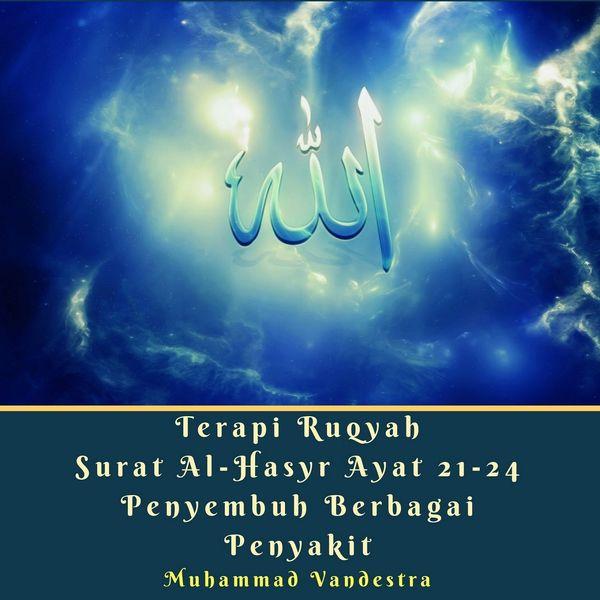 Album Terapi Ruqyah Surat Al-Hasyr Ayat 21-24 Penyembuh