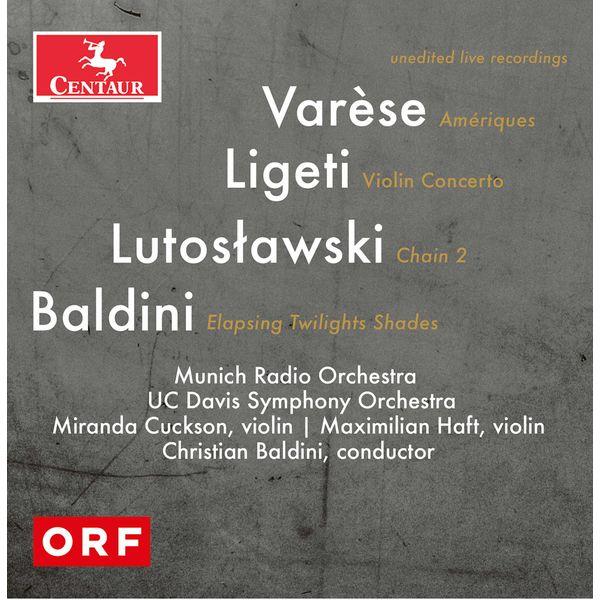 Munich Radio Orchestra - Varèse, Lutosławski, Ligeti & Baldini: Orchestral Works (Live)