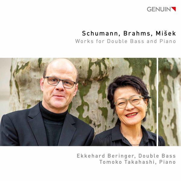 Ekkehard Beringer - Schumann, Brahms & Mišek: Works for Double Bass & Piano