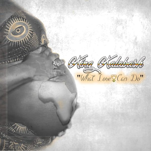 King Kalabash - What Love Can Do