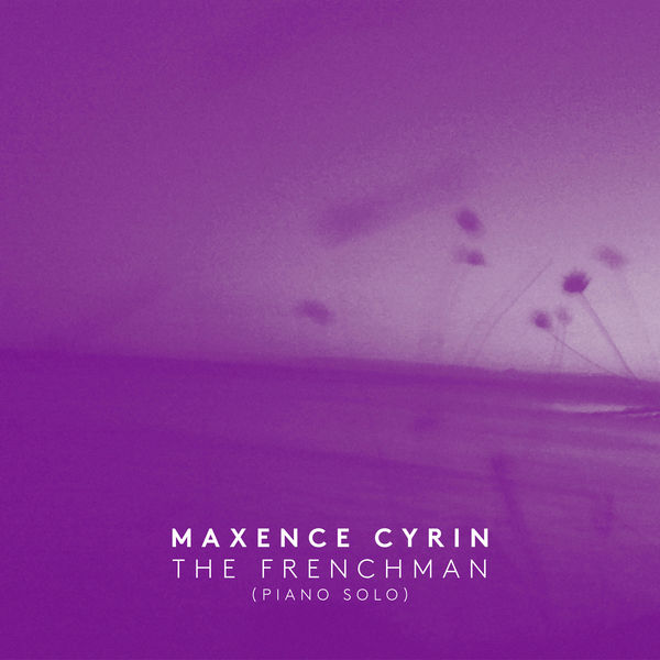 Maxence Cyrin - The Frenchman (Piano Solo)