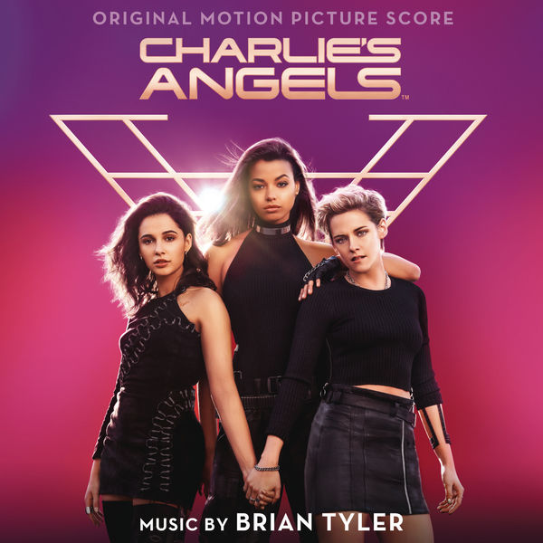 Brian Tyler - Charlie's Angels (Original Motion Picture Score)