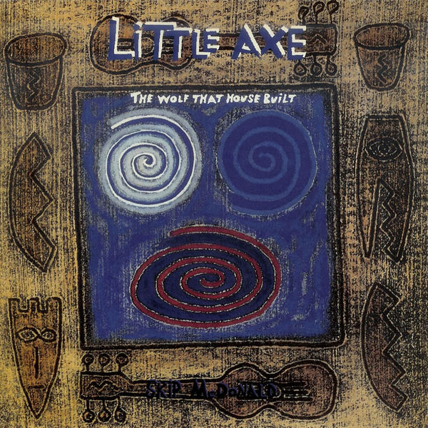 Little Axe - The Wolf That House Built