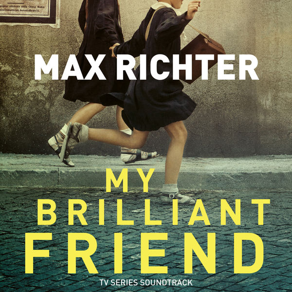 Max Richter - My Brilliant Friend