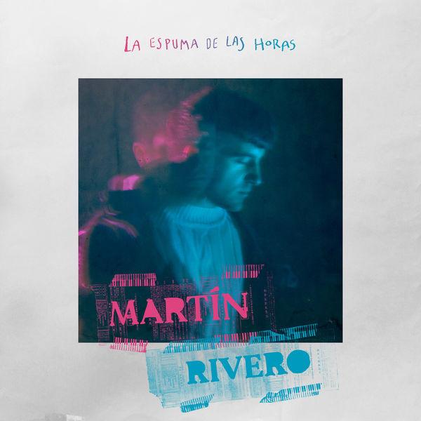 Martín Rivero - La Espuma de las Horas