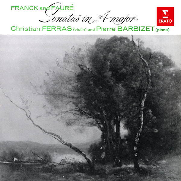 Christian Ferras - Franck & Fauré: Violin Sonatas in A Major