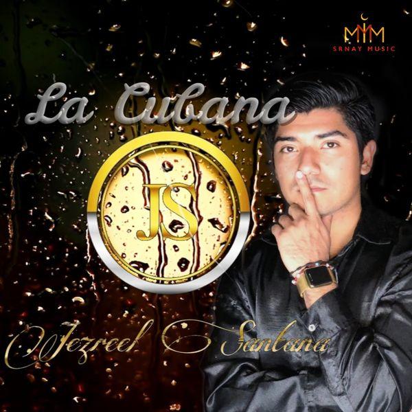 Jezreel Santana - La Cubana