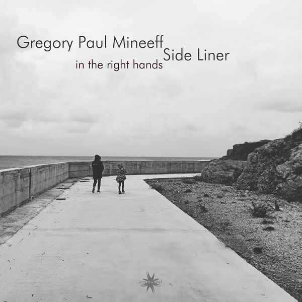 Gregory Paul Mineeff - In The Right Hands