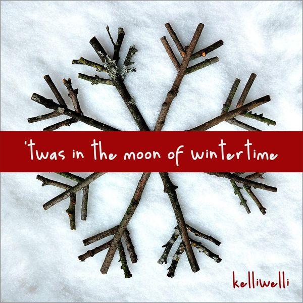 Kelli Welli 'Twas in the Moon of Wintertime