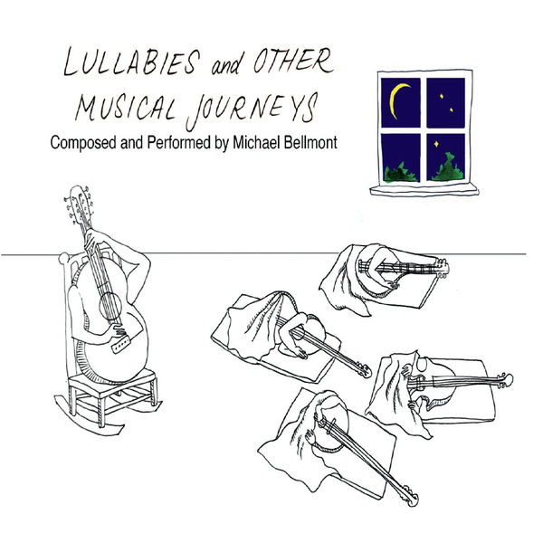 Michael N Bellmont - Lullabies and Other Musical Journeys