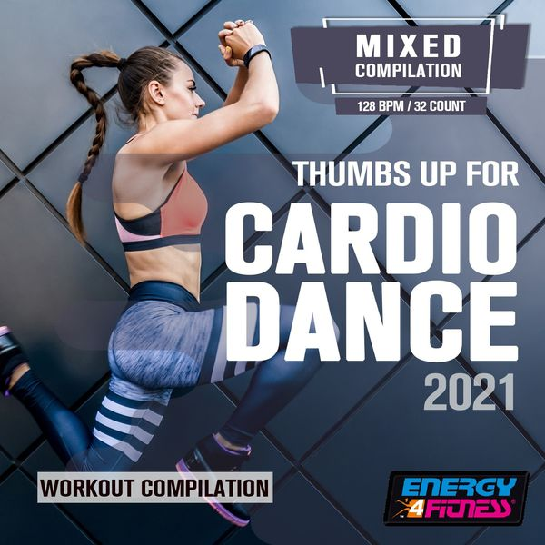 Various Artists - Thumbs Up For Cardio Dance 2021 Workout Compilation