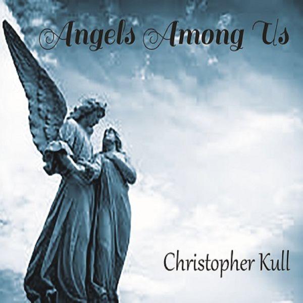 Christopher Kull - Angels Among Us