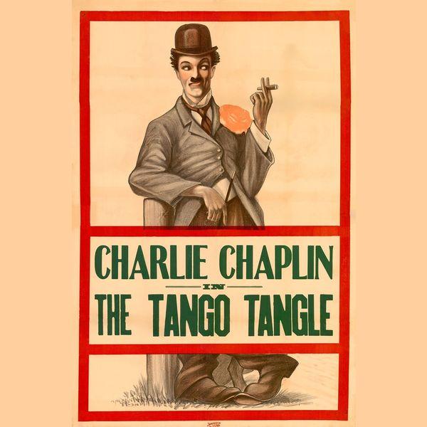Charlie Chaplin - Charlie Chaplin The Tango Tangles