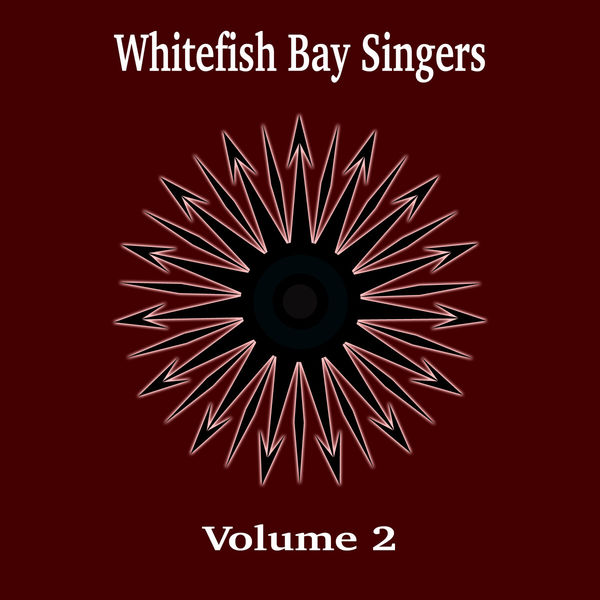 Whitefish Bay Singers - Whitefish Bay Singers, Vol. 2
