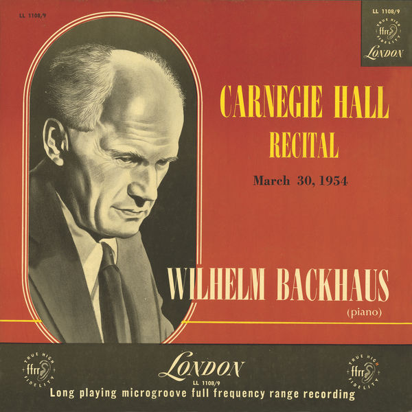 Wilhelm Backhaus - Carnegie Hall Recital, 1954