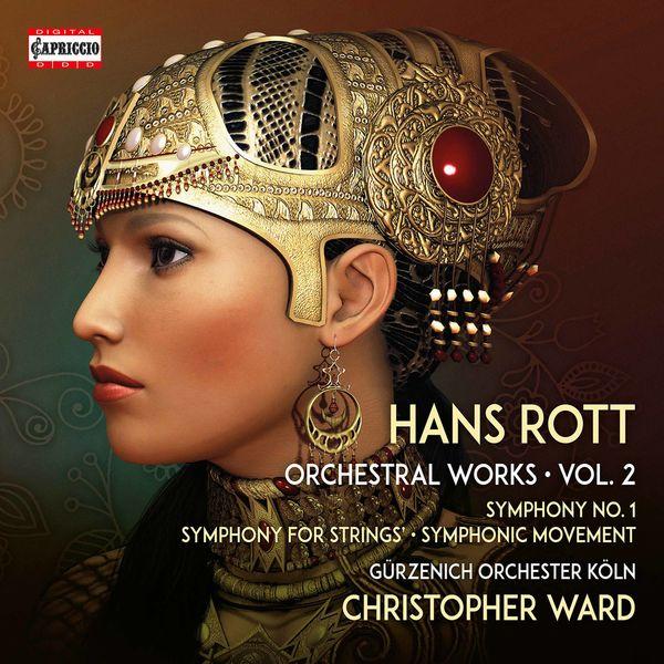 Gürzenich-Orchester Köln - Rott: Complete Orchestral Works, Vol. 2