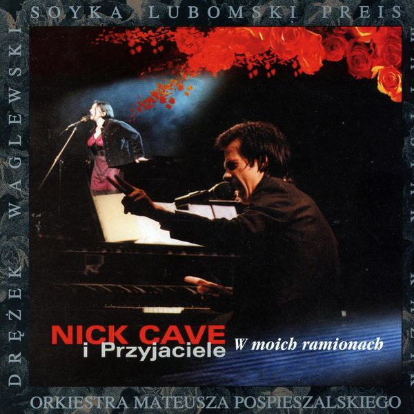 Nick Cave & The Bad Seeds - W Moich Ramionach