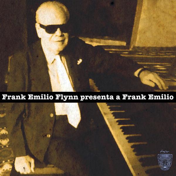Frank Emilio Flynn - Frank Emilio Flynn presenta a Frank Emilio (Remasterizado)