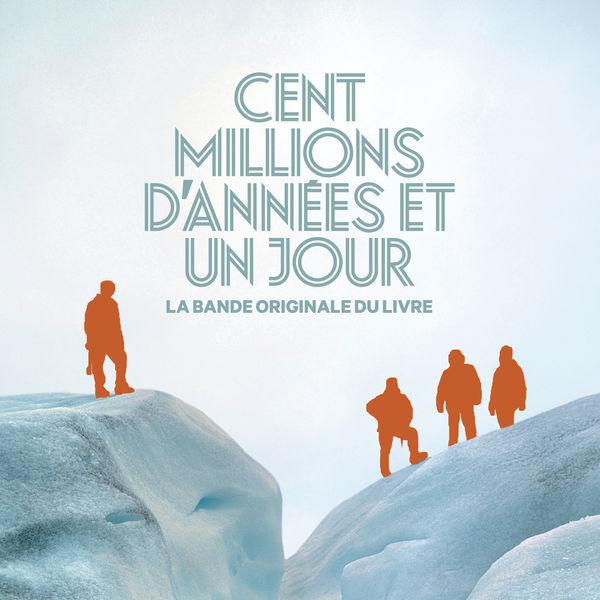 Les liseuses - Cent millions d'années et un jour (Bande originale du livre)