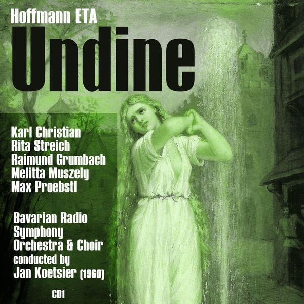 Various Artists - Ernst Theodor Amadeus Hoffmann (ETA) : Undine (1960), Volume 1