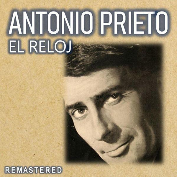 Antonio Prieto - El Reloj (Remastered)
