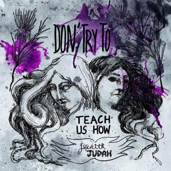 Judith Judah - Don't Try to Teach Us How