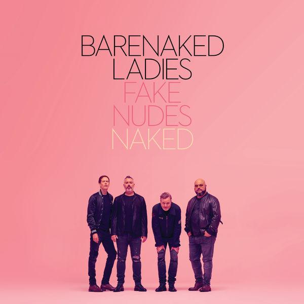 Barenaked Ladies|Fake Nudes: Naked (acoustic)