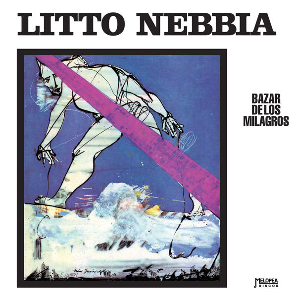 Litto Nebbia - Bazar de los Milagros